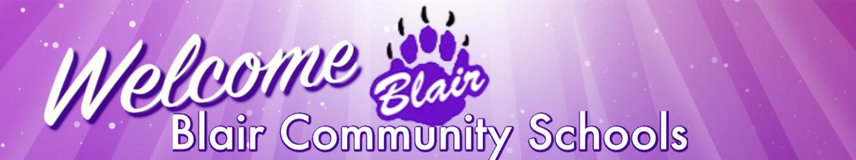 *Welcome Blair Blair Community Schools